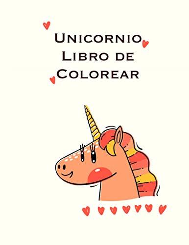Unicornio Libro de Colorear: Un gran libro para colorear para niños y niños pequeños 8-12 años de edad; con 100 diseños divertidos
