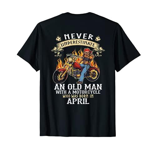 Nunca subestimes a un anciano con motocicleta April Camiseta