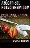 AZÚCAR ¿EL NUEVO ENEMIGO?: ¡Aprende si el azúzar es realmente bueno para tu salud!