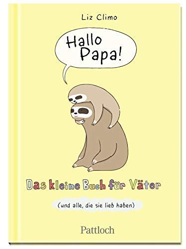 Hallo Papa: Das kleine Buch für Väter (und alle, die sie lieb haben)