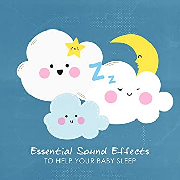 Essential Sound Effects to Help Your Baby Sleep