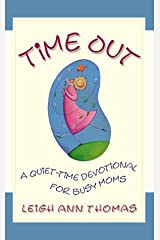 Time Out: The Quiet Time Devotional for Busy Moms (Inspirational Library) Paperback