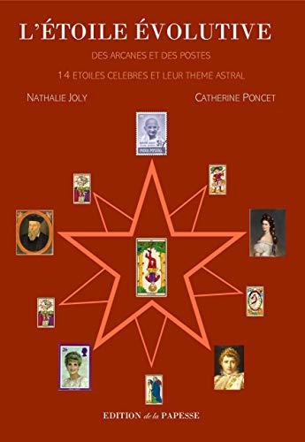 L'ETOILE EVOLUTIVE: Des Arcanes et des Postes - 14 Etoiles célèbres et leur thème astral (French Edition)