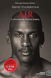 Air. La historia de Michael Jordan par David Halberstam