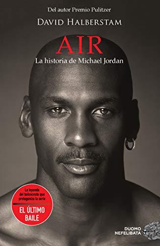 Air. La historia de Michael Jordan (NEFELIBATA)