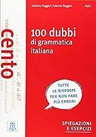 100 dubbi di grammatica italiana: spiegazioni e esercizi / Buch