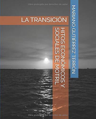 HITOS ECONÓMICOS Y SOCIALES DE MOTRIL: LA TRANSICIÓN (La T