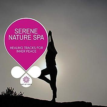 Serene Nature Spa - Healing Tracks For Inner Peace