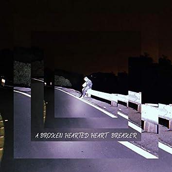 A Broken Hearted Heart Breaker