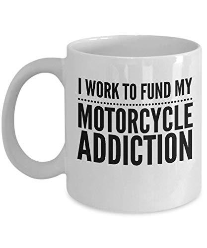 Motorrad-Themenorientierte Kaffeetasse Ich Arbeite,Um Mein Sucht-Biker-Geschenk 11Oz Weiße Keramik-Tasse Zu Finanzieren