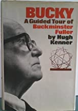 Bucky;: A guided tour of Buckminster Fuller [Hardcover] by Kenner, Hugh