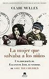 La mujer que salvaba a los niños: Una biografía de Eglantyne Jebb, fundadora de Save the Children (COLECCION ALIENTA)