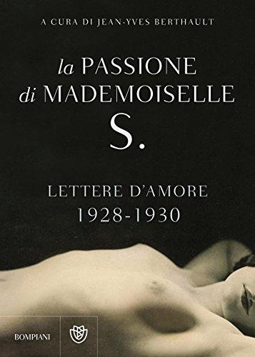 La passione di Mademoiselle S. - Lettere d'amore: Lettere d'amore 1928-1930 (Italian Edition)