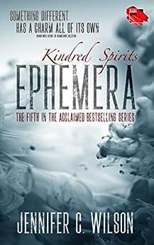 Kindred Spirits: Ephemera by [Jennifer C Wilson]