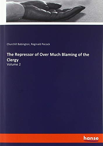 The Repressor of Over Much Blaming of the Clergy: Volume 2