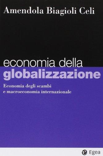 Economia della globalizzazione. Economia degli scambi e macroeconomia internazionale