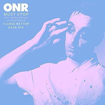 Must Stop (feat. Sarah Barthel of Phantogram) [Icarus Better Daze Mix]