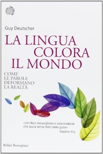La lingua colora il mondo. Come le parole deformano la realtà