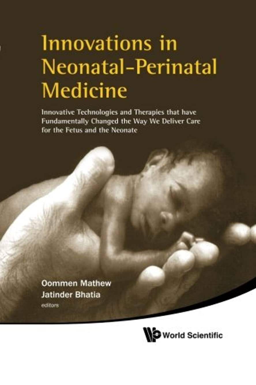 鼓舞するアーサーコナンドイル道徳教育Innovations in Neonatal-perinatal Medicine: Innovative Technologies and Therapies That Have Fundamentally Changed the Way We Deliver Care for the Fetus and the Neonate
