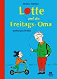 Lotte und die Freitags-Oma: Vorlesegeschichten von Miriam Zedelius