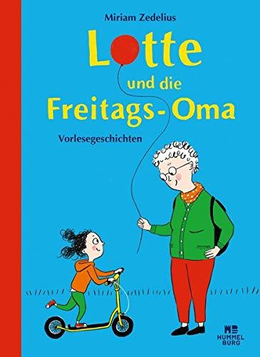 Buchseite und Rezensionen zu 'Lotte und die Freitags-Oma: Vorlesegeschichten' von Miriam Zedelius