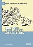 The Comic Strip Art of Jack B. Yeats (Palgrave Studies in Comics and Graphic Novels)