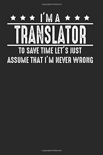 A Translator Never Wrong: Blank Notebook Lined Writting Journal Notes & Gift