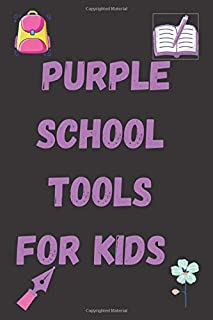 PURPLE SCHOOL TOOLS FOR KIDS: AMAZING PURPLE NOTEBOOK FOR KIDS 6X9 INCHES I LOVE PURPLE THINGS