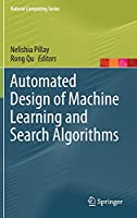 Automated Design of Machine Learning and Search Algorithms (Natural Computing Series)