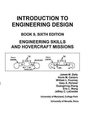 Introduction to Engineering Design: Book 9, 6th Edition: Engineering Skills and Hovercraft Missions (Book9)