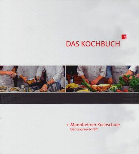 1. Mannheimer Kochschule: Der Gourmet-Treff