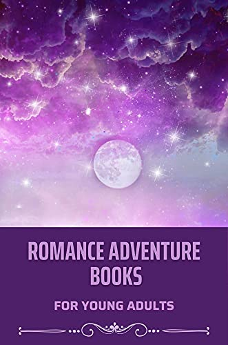 Romance Adventure Books: For Young Adults: Romance Novels 2020 (English Edition)