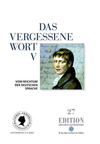 Das vergessene Wort V: Vom Reichtum der Deutschen Sprache (Edition)