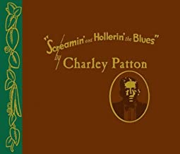 screamin and hollerin the blues charley patton