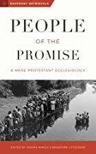People of the Promise: A Mere Protestant Ecclesiology