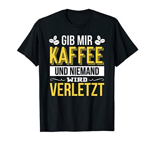 GIB MIR KAFFEE - FUNNY SPRUCH KAFFEE DESIGN T-Shirt