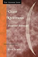 Class Questions: Feminist Answers (The Gender Lens Series)