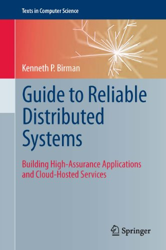 Guide to Reliable Distributed Systems: Building High-Assurance Applications and Cloud-Hosted Services (Texts in Computer Science) (English Edition)