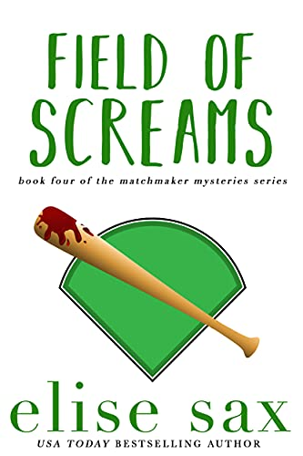 Field of Screams (Matchmaker Mysteries Book 4)