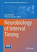Neurobiology of Interval Timing (Advances in Experimental Medicine and Biology (829))