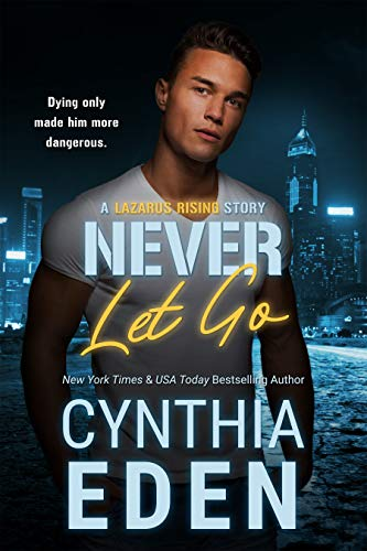 Never Let Go (Lazarus Rising Book 1) by [Cynthia Eden]