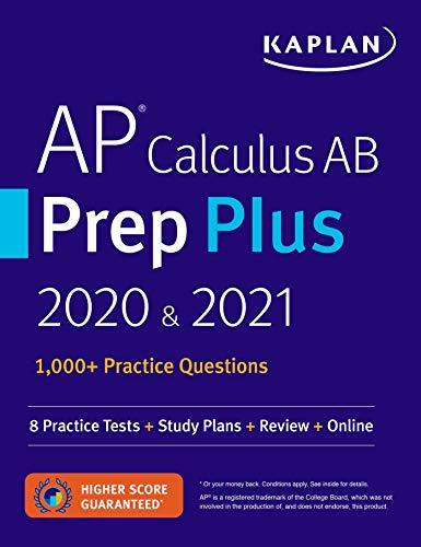 AP Calculus AB Prep Plus 2020 & 2021: 8 Practice Tests + Study Plans +...