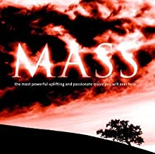 Mass: Most Powerful Music You Will Ever Hear