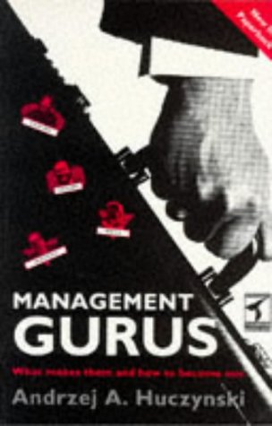 Management Gurus: What Makes Them and How to Become One
