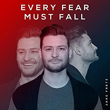 Every Fear Must Fall