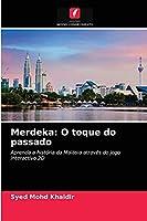 Merdeka: O toque do passado: Aprenda a história da Malásia através do jogo interactivo 2D