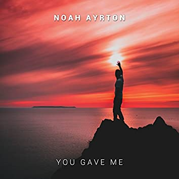 You Gave Me