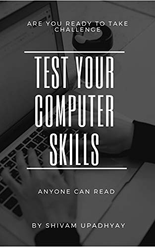 Test Your Computer Skills: Are you read to take challenge (English Edition)