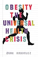 Obesity: The Universal Health Crisis