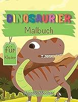Dinosaurier Malbuch fuer Kinder: Niedliches und lustiges Dinosaurier-Malbuch fuer Kinder und Kleinkinder